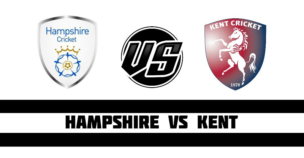 Hampshire vs Kent