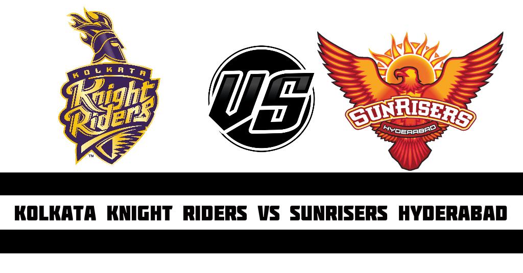Kolkata Knight Riders vs Sunrisers Hyderabad Fantasy CricketPreview