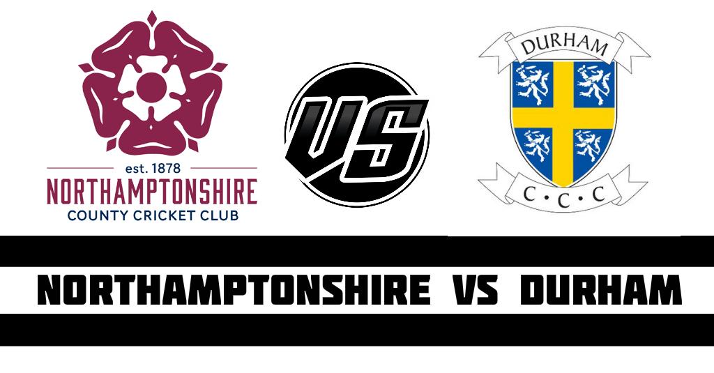 Northamptonshire vs Durham.jpg