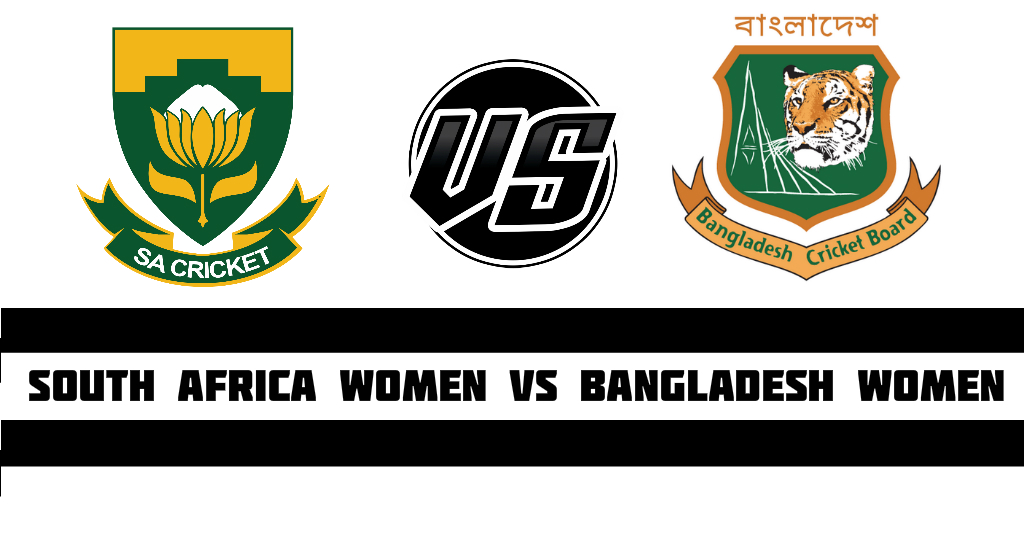 South Africa Women Vs Bangladesh Women