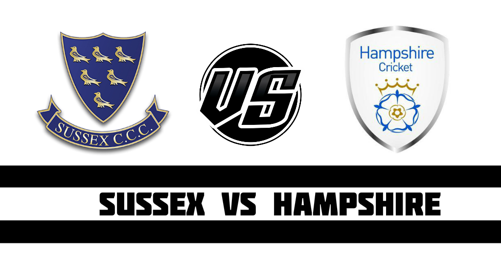 Sussex vs Hampshire