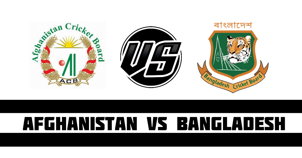 Afghanistan vs Bangladesh Fantasy Cricket Preview