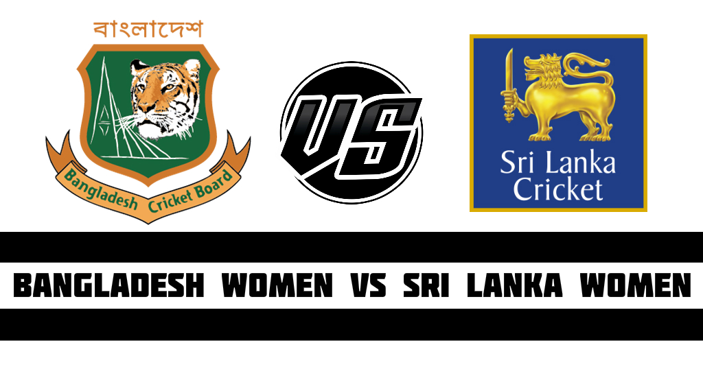 Bangladesh Women vs Sri Lanka Women .jpg