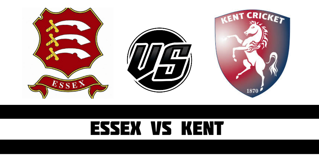 Essex vs Kent Fantasy Cricket Preview