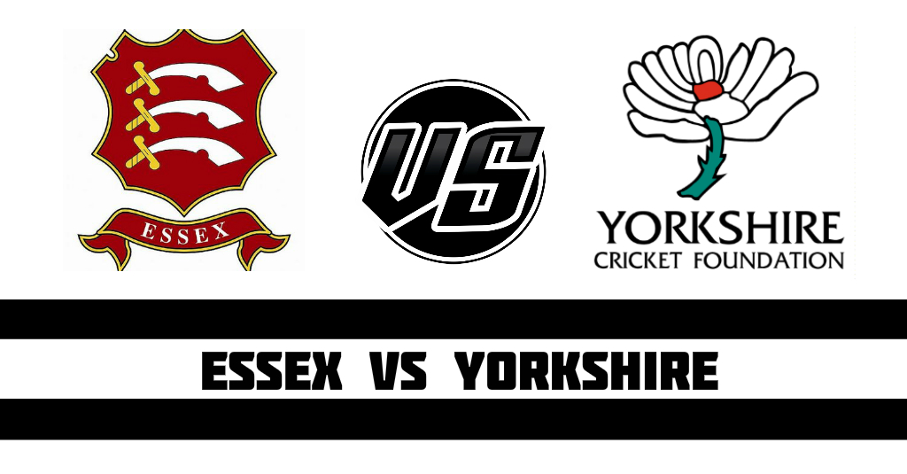 Essex vs Yorkshire