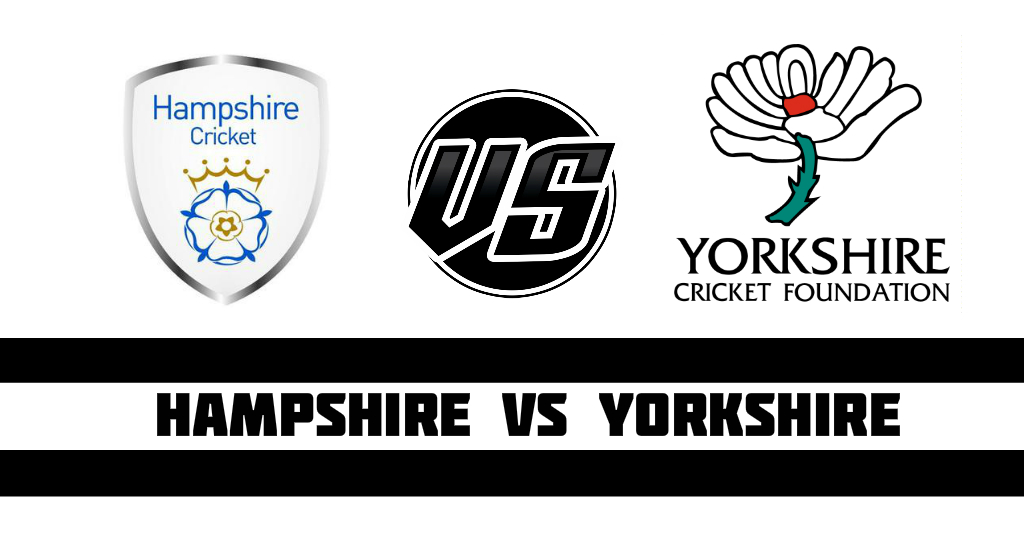 Hampshire vs Yorkshire Fantasy Cricket Preview