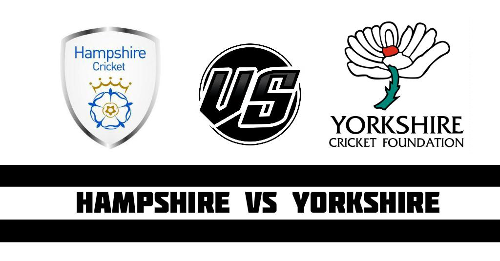 Hampshire vs Yorkshire