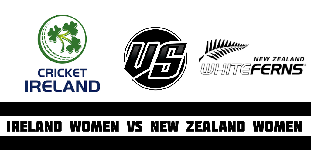 Ireland Women vs New Zealand Women Fantasy Cricket Preview