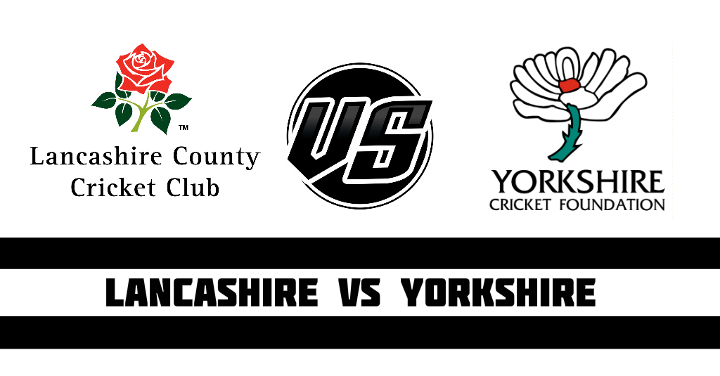 Lancashire vs Yorkshire Fantasy Cricket Preview