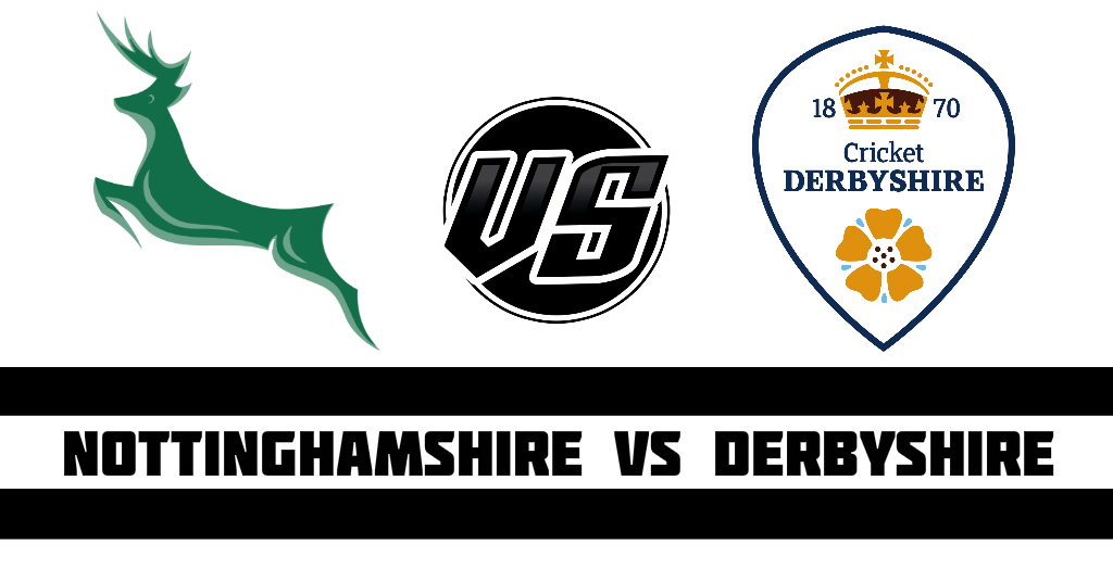 Nottinghamshire vs Derbyshire Fantasy Cricket Preview