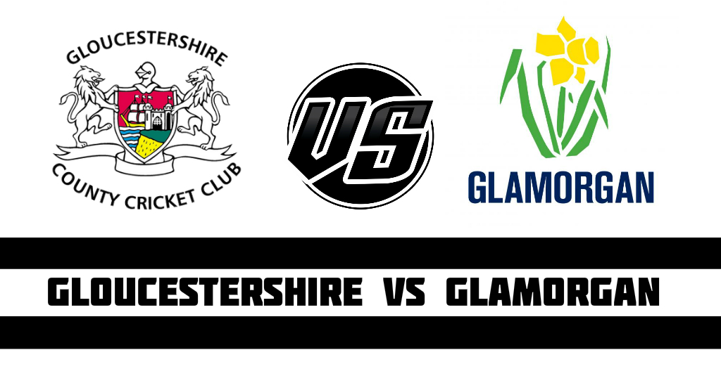 Gloucestershire vs Glamorgan Fantasy Cricket Preview (Dream11)