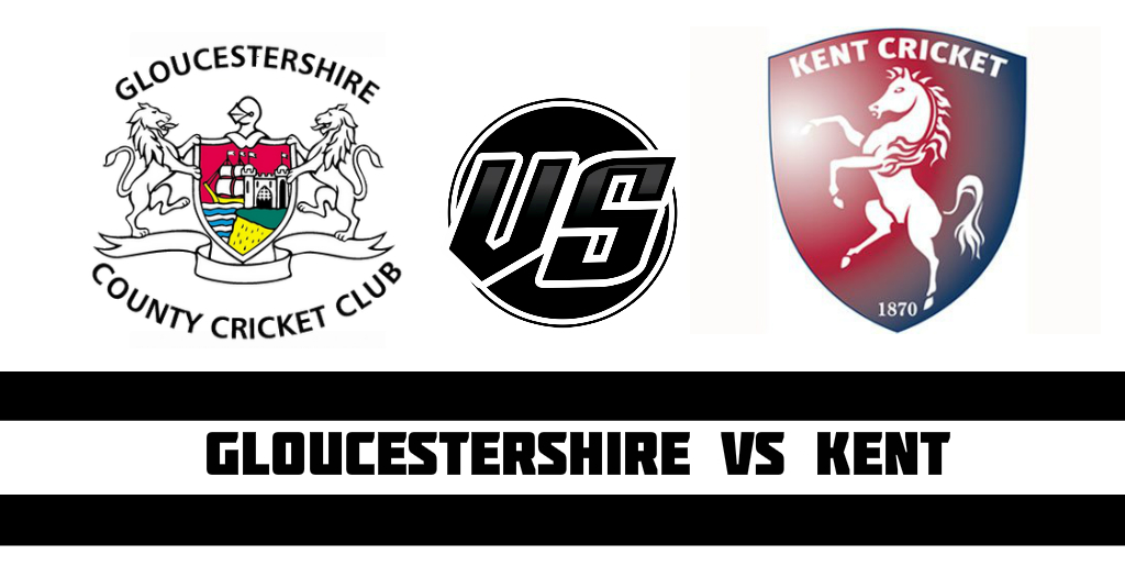Gloucestershire vs Kent T20 Fantasy Cricket Preview