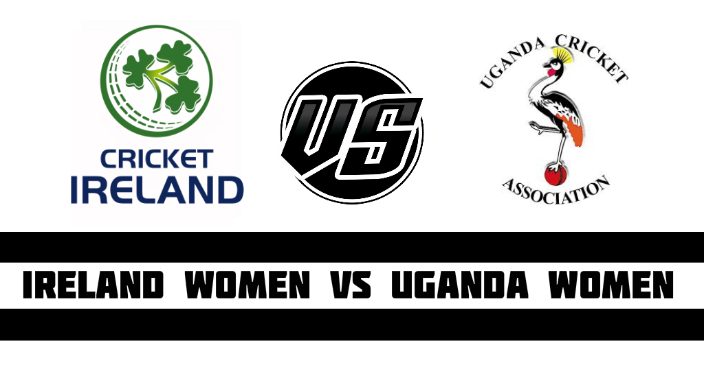 Ireland Women vs Uganda Women Fantasy Cricket Preview