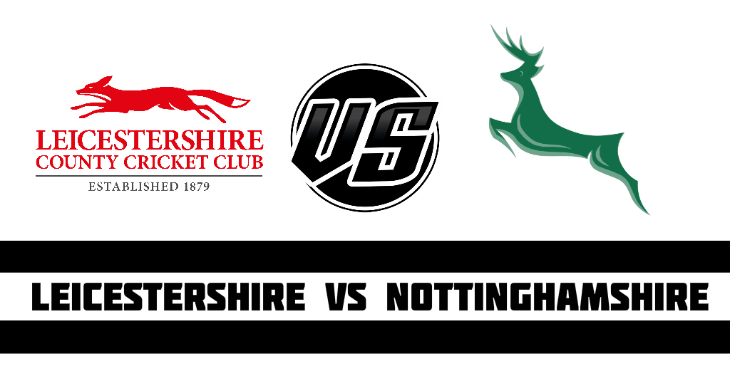 Leicestershire vs Nottinghamshire Fantasy Cricket Preview
