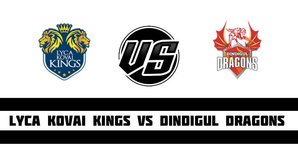 LYCA KOVAI KINGS vs DINDIGUL DRAGONS Fantasy CricketPreview