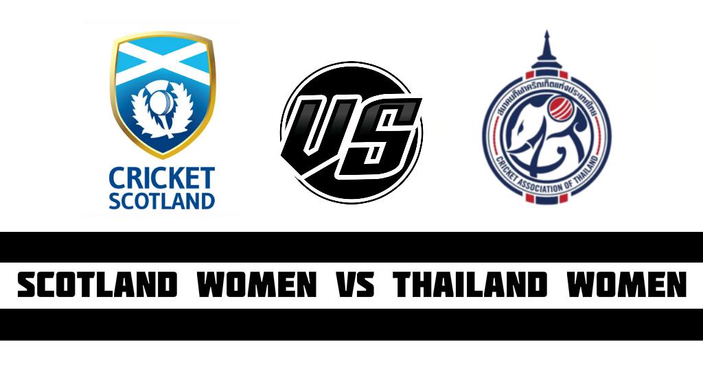 Scotland Women vs Thailand Women