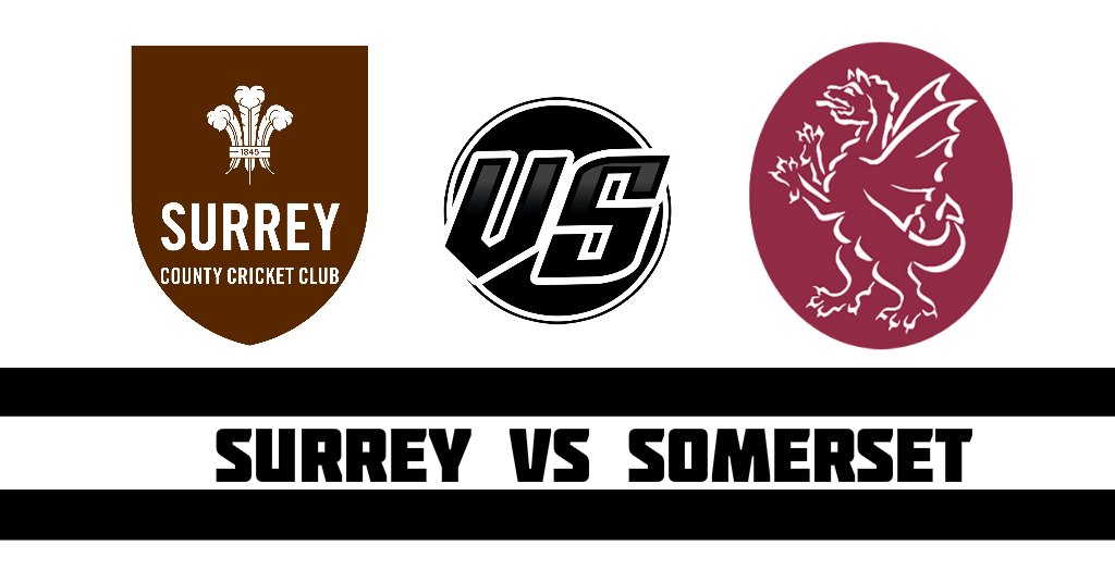 Surrey vs Somerset Fantasy Cricket Preview (Dream11)