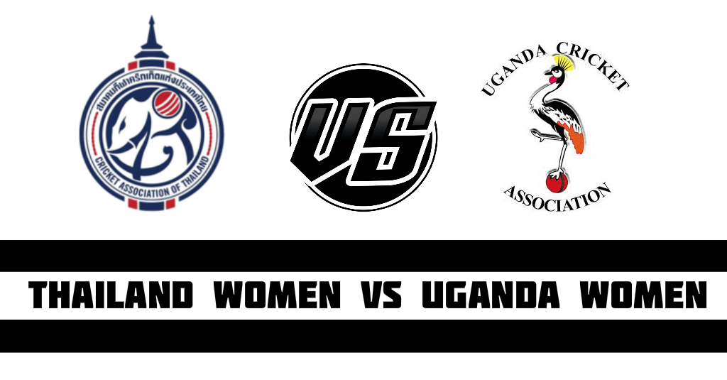 Thailand Women  vs Uganda Women  Fantasy Cricket Preview