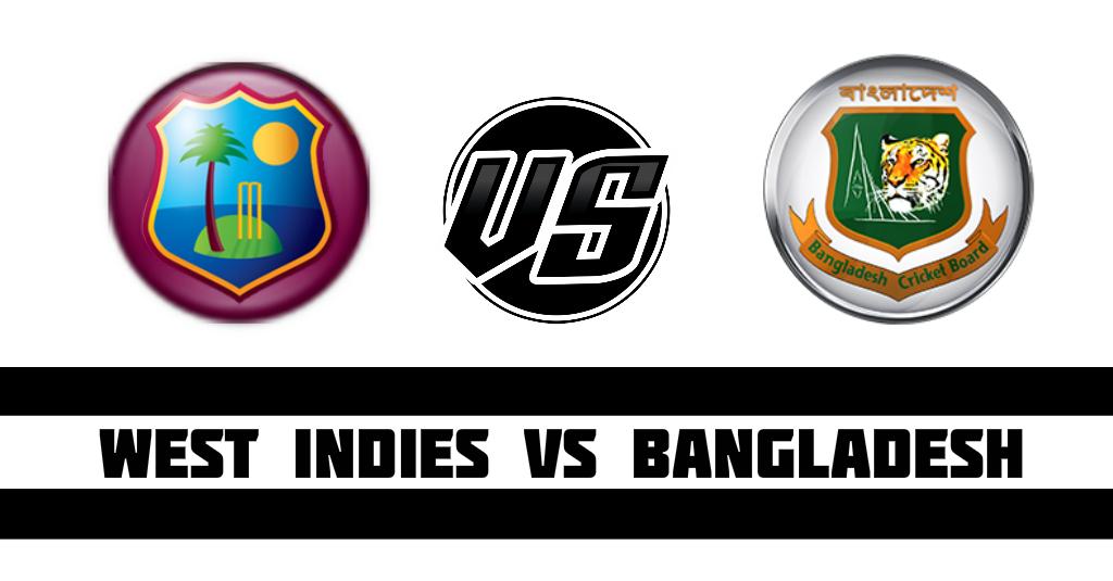 West Indies vs Bangladesh Fantasy Cricket Preview(Dream11)
