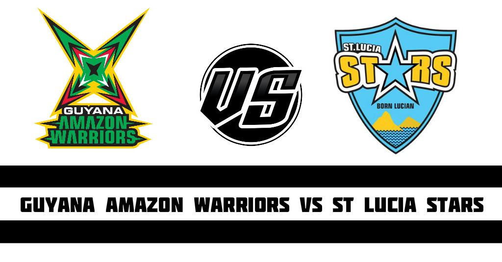 Guyana Amazon Warriors vs St Lucia Stars Fantasy Cricket Preview(Dream11)