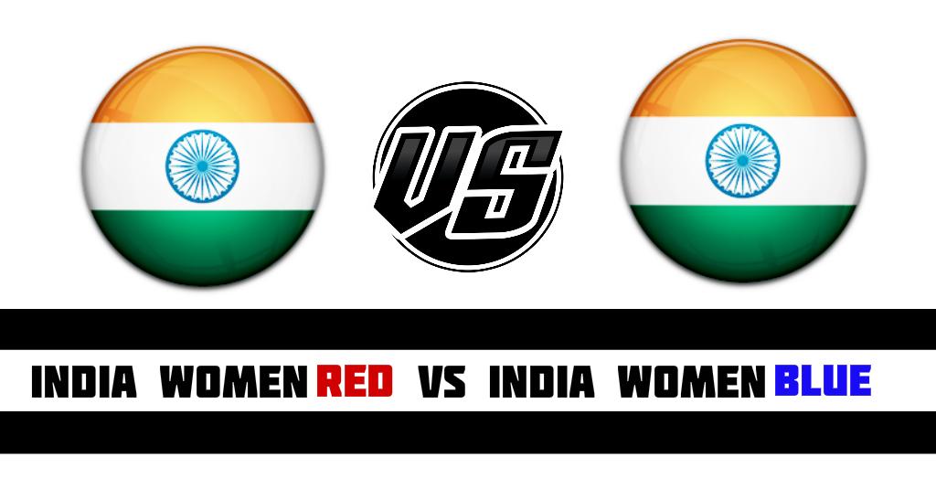 India Women Red VS India Women Blue Fantasy Cricket Preview(Dream11)