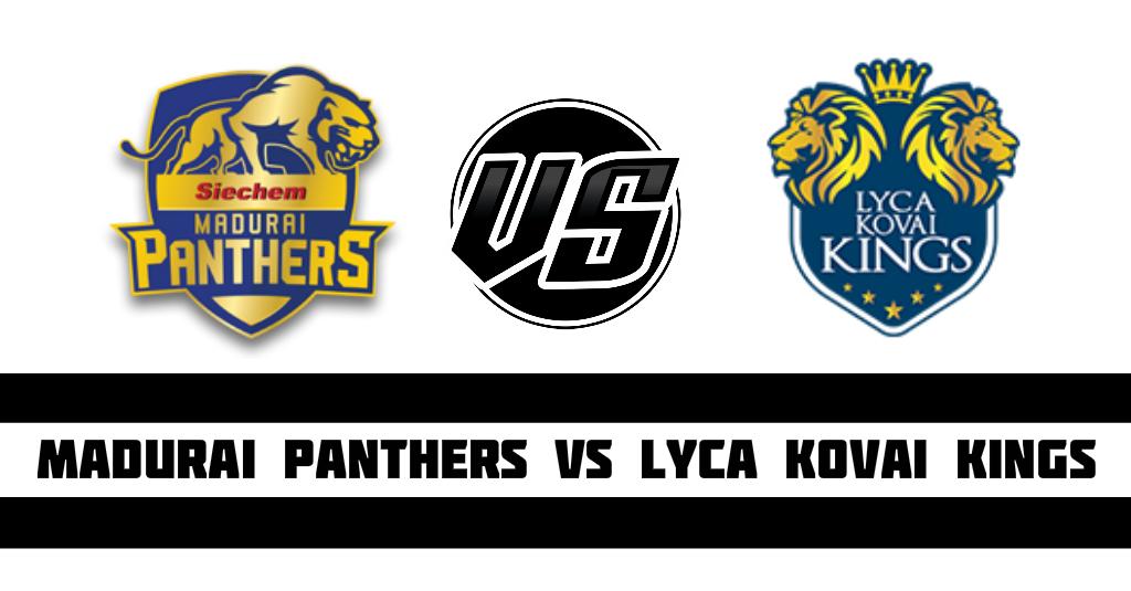Madurai Panthers vs Lyca Kovai Kings Fantasy Cricket Preview(Dream11)