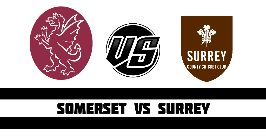 Somerset vs Surrey Fantasy Cricket Preview (Dream11)