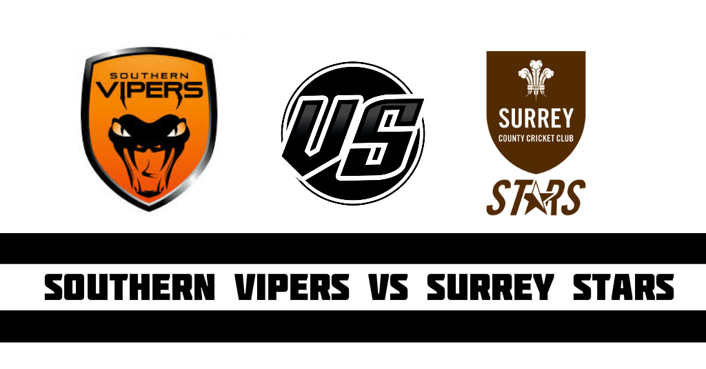 Southern Vipers vs Surrey Stars Fantasy Cricket Preview (Dream11)