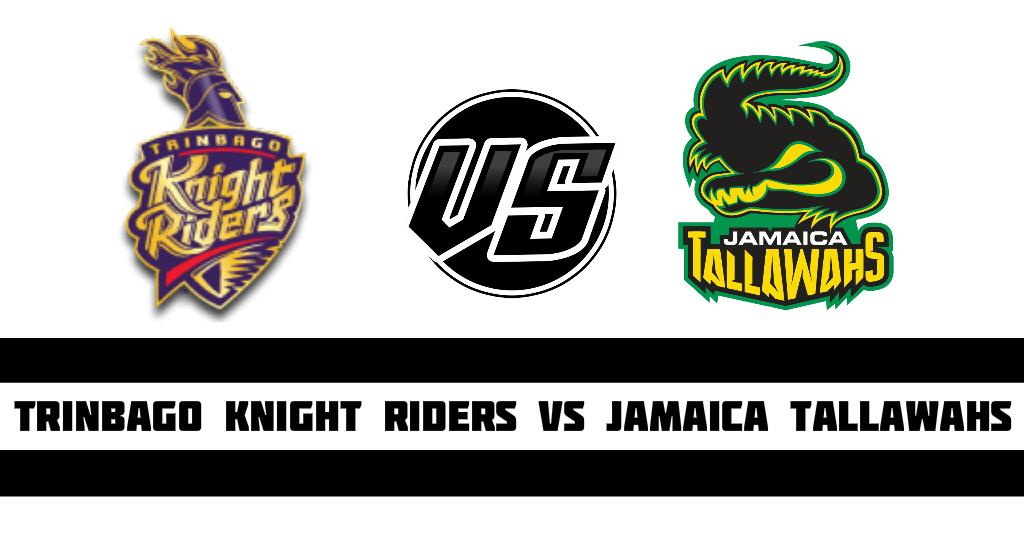 Trinbago Knight Riders vs Jamaica Tallawahs Fantasy Cricket Preview(Dream11)